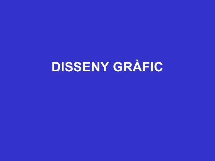DISSENY GRÀFIC