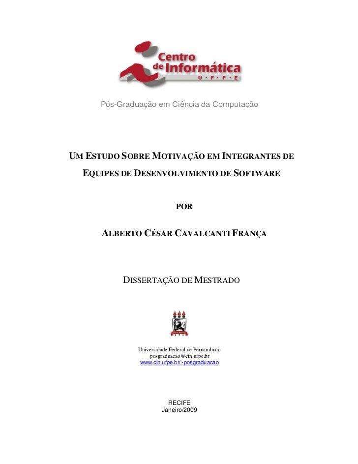 Pós-Graduação em Ciência da ComputaçãoUM ESTUDO SOBRE MOTIVAÇÃO EM INTEGRANTES DE  EQUIPES DE DESENVOLVIMENTO DE SOFTWARE ...