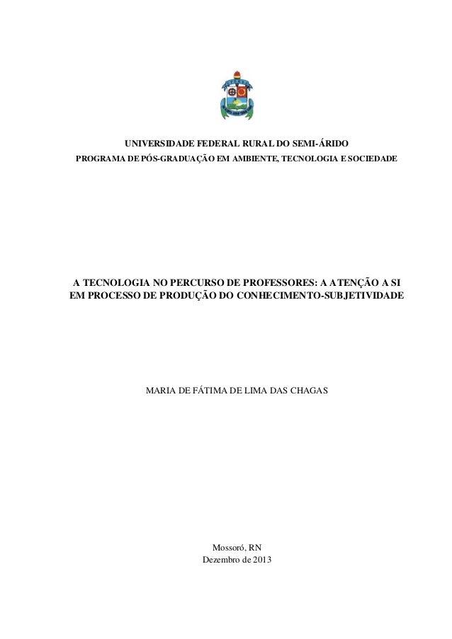 UNIVERSIDADE FEDERAL RURAL DO SEMI-ÁRIDO PROGRAMA DE PÓS-GRADUAÇÃO EM AMBIENTE, TECNOLOGIA E SOCIEDADE A TECNOLOGIA NO PER...