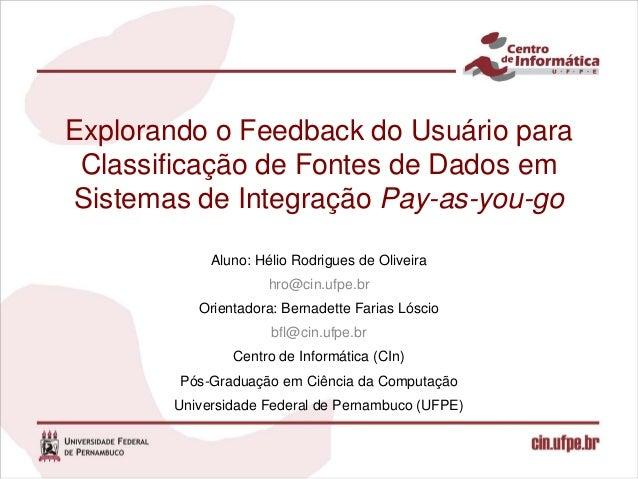 Explorando o Feedback do Usuário para Classificação de Fontes de Dados emSistemas de Integração Pay-as-you-go            A...