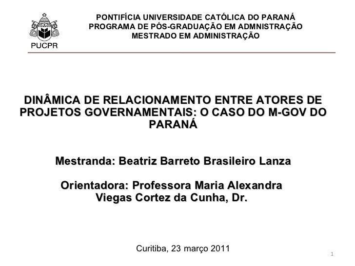 Curitiba, 23 março 2011 PONTIFÍCIA UNIVERSIDADE CATÓLICA DO PARANÁ PROGRAMA DE PÓS-GRADUAÇÃO EM ADMNISTRAÇÃO MESTRADO EM A...