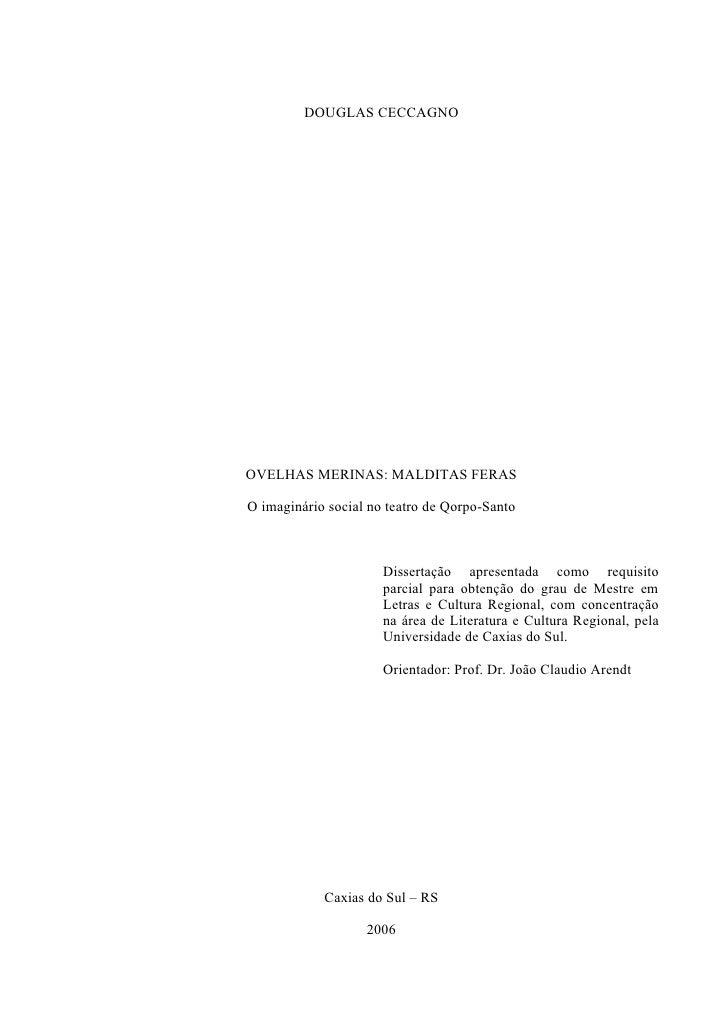 DOUGLAS CECCAGNO     OVELHAS MERINAS: MALDITAS FERAS  O imaginário social no teatro de Qorpo-Santo                        ...