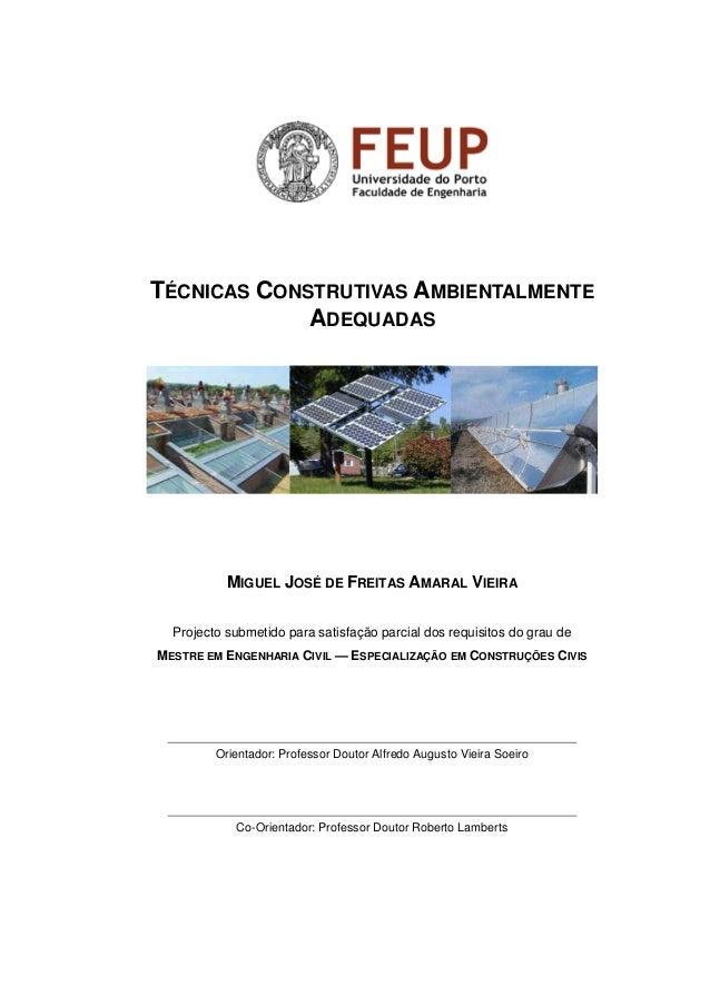 TÉCNICAS CONSTRUTIVAS AMBIENTALMENTE  ADEQUADAS  MIGUEL JOSÉ DE FREITAS AMARAL VIEIRA  Projecto submetido para satisfação ...