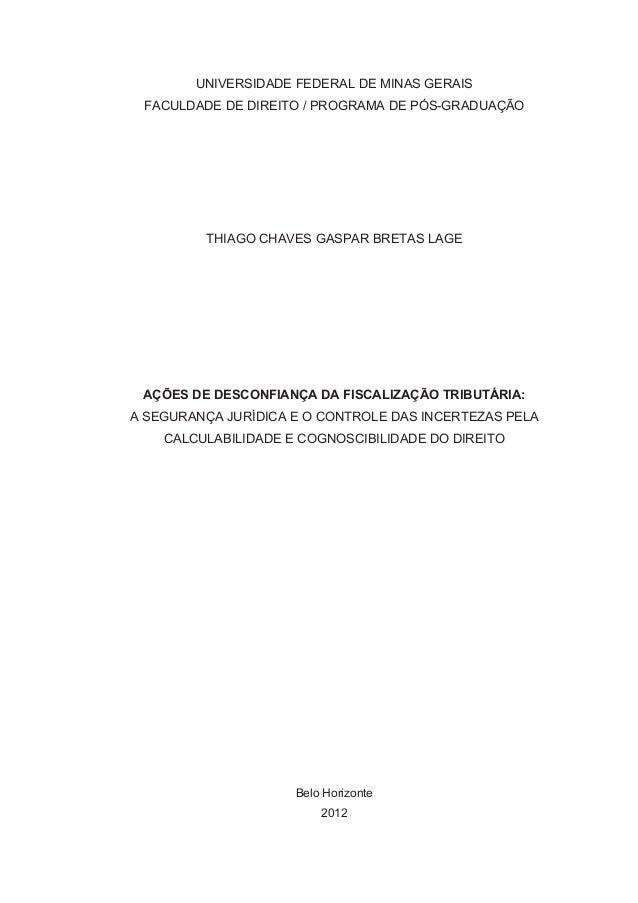 UNIVERSIDADE FEDERAL DE MINAS GERAIS FACULDADE DE DIREITO / PROGRAMA DE PÓS-GRADUAÇÃO THIAGO CHAVES GASPAR BRETAS LAGE AÇÕ...