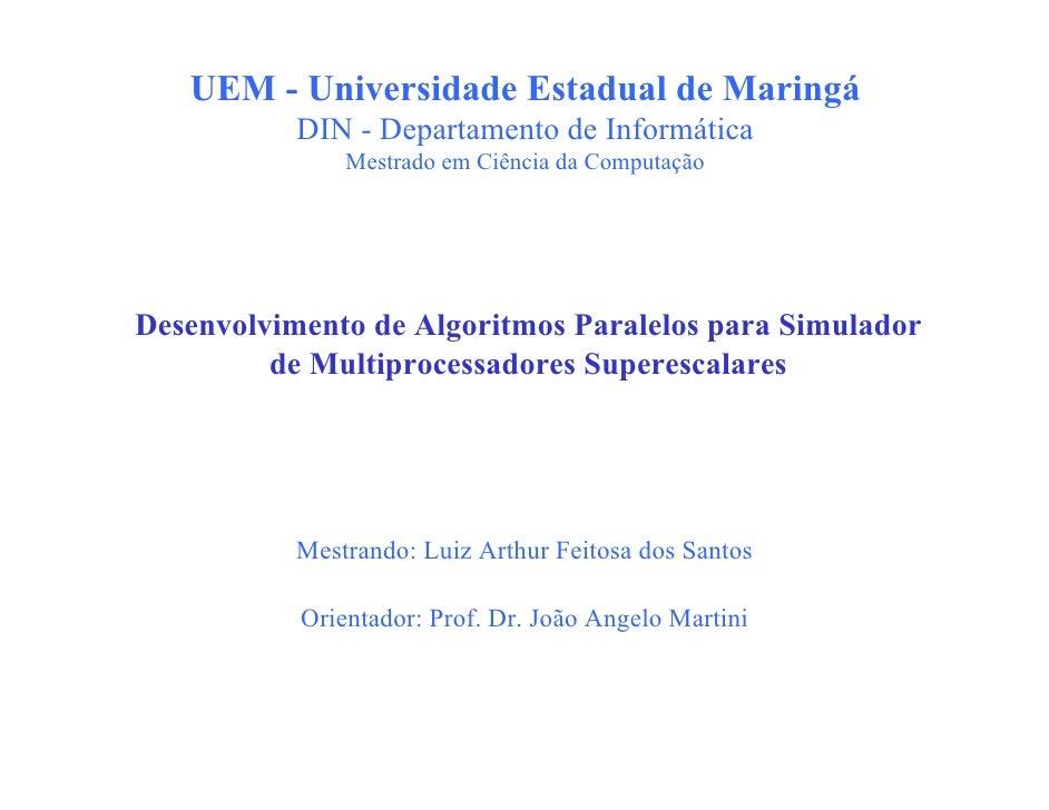 UEM - Universidade Estadual de Maringá            DIN - Departamento de Informática                Mestrado em Ciência da ...