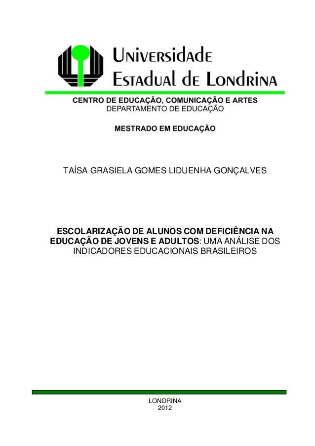 TAÍSA GRASIELA GOMES LIDUENHA GONÇALVES ESCOLARIZAÇÃO DE ALUNOS COM DEFICIÊNCIA NA EDUCAÇÃO DE JOVENS E ADULTOS: UMA ANÁLI...