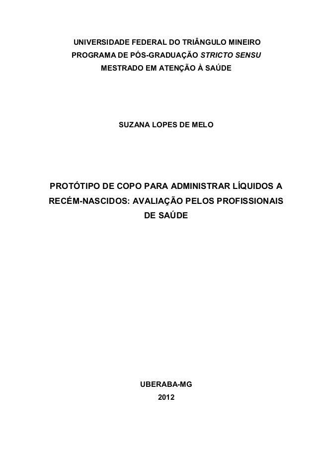 UNIVERSIDADE FEDERAL DO TRIÂNGULO MINEIRO PROGRAMA DE PÓS-GRADUAÇÃO STRICTO SENSU MESTRADO EM ATENÇÃO À SAÚDE SUZANA LOPES...