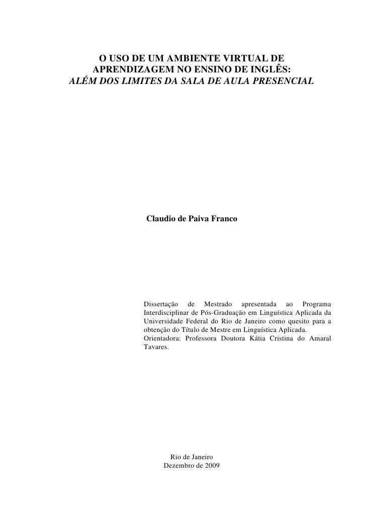 O USO DE UM AMBIENTE VIRTUAL DE    APRENDIZAGEM NO ENSINO DE INGLÊS: ALÉM DOS LIMITES DA SALA DE AULA PRESENCIAL          ...