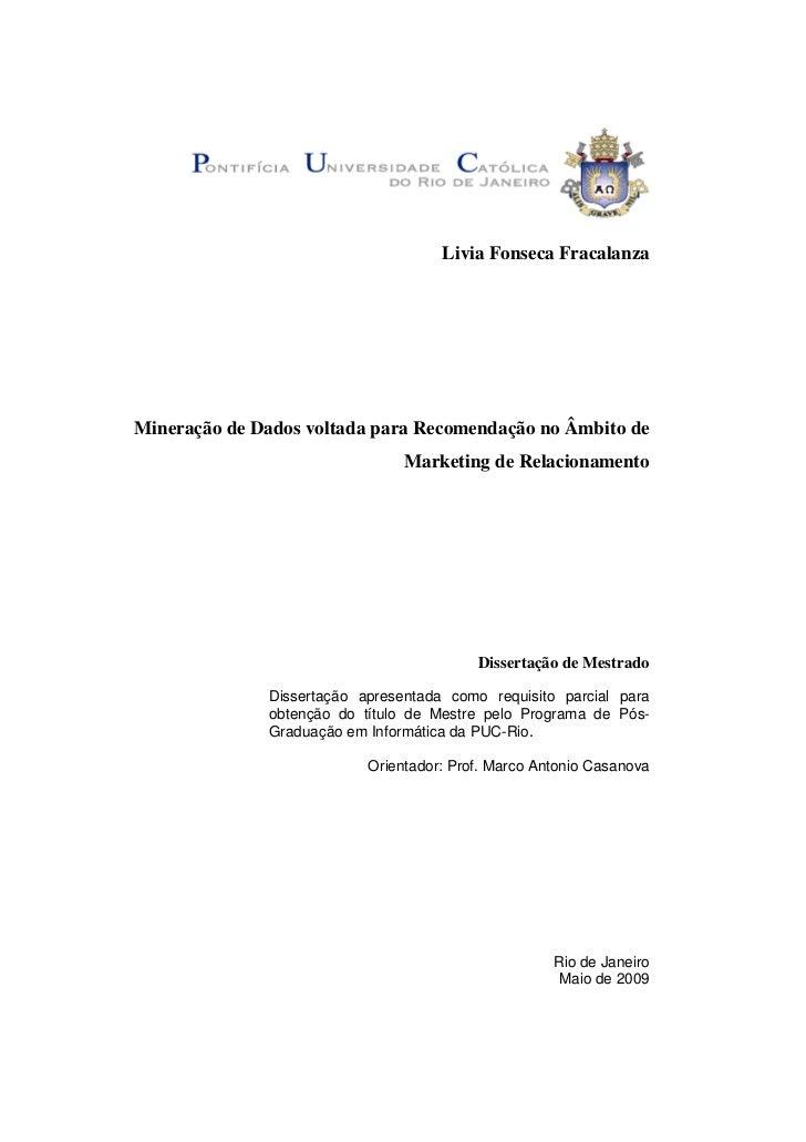 Livia Fonseca FracalanzaMineração de Dados voltada para Recomendação no Âmbito de                                Marketing...
