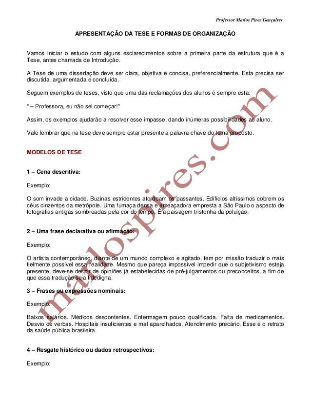 Professor Marlos Pires Gonçalves                  APRESENTAÇÃO DA TESE E FORMAS DE ORGANIZAÇÃOVamos iniciar o estudo com a...