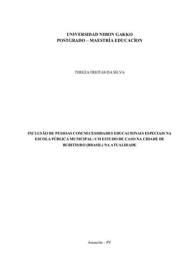 UNIVERSIDAD NIHON GAKKO POSTGRADO – MAESTRÍA EDUCACÍON TEREZA FREITAS DA SILVA INCLUSÃO DE PESSOAS COM NECESSIDADES EDUCAC...