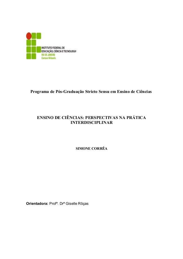 Programa de Pós-Graduação Stricto Sensu em Ensino de Ciências  ENSINO DE CIÊNCIAS: PERSPECTIVAS NA PRÁTICA INTERDISCIPLINA...