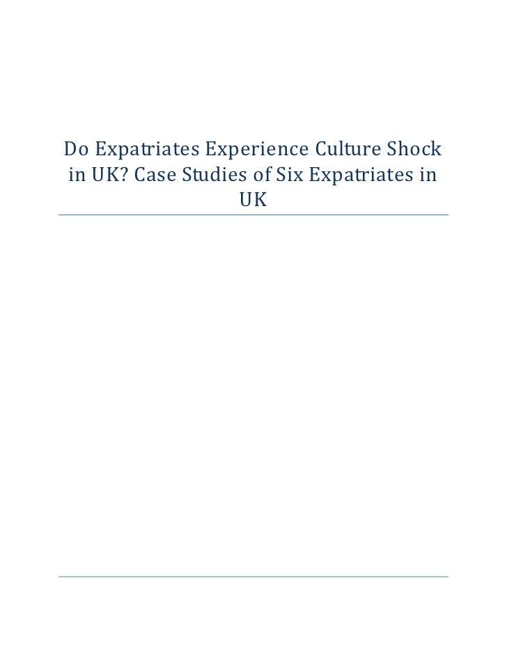 Do Expatriates Experience Culture Shockin UK? Case Studies of Six Expatriates in                  UK