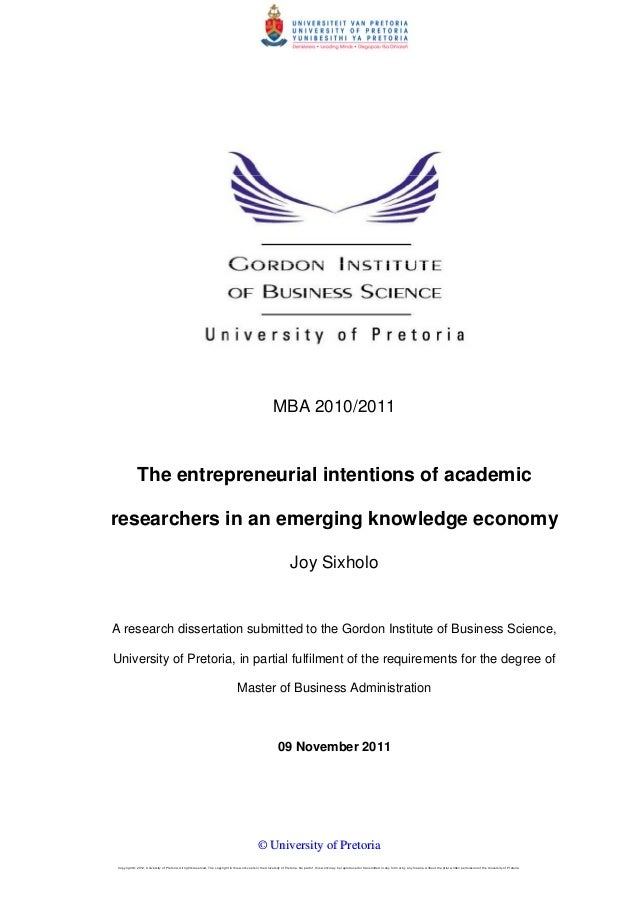 MBA 2010/2011  The entrepreneurial intentions of academic researchers in an emerging knowledge economy Joy Sixholo  A rese...