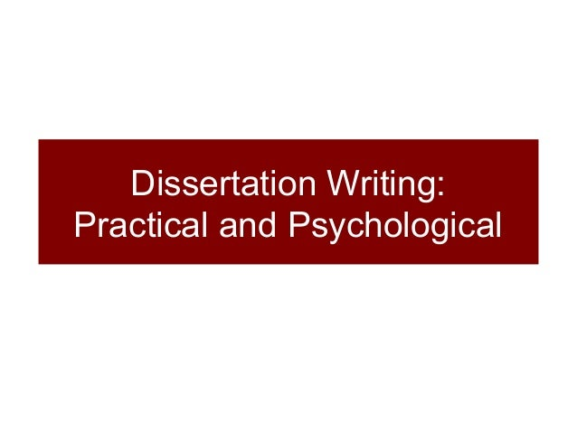 Dissertation Writing: Practical and Psychological