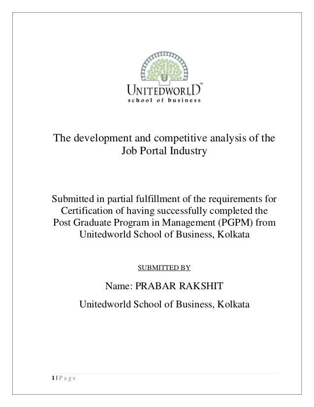 1 | P a g e The development and competitive analysis of the Job Portal Industry Submitted in partial fulfillment of the re...
