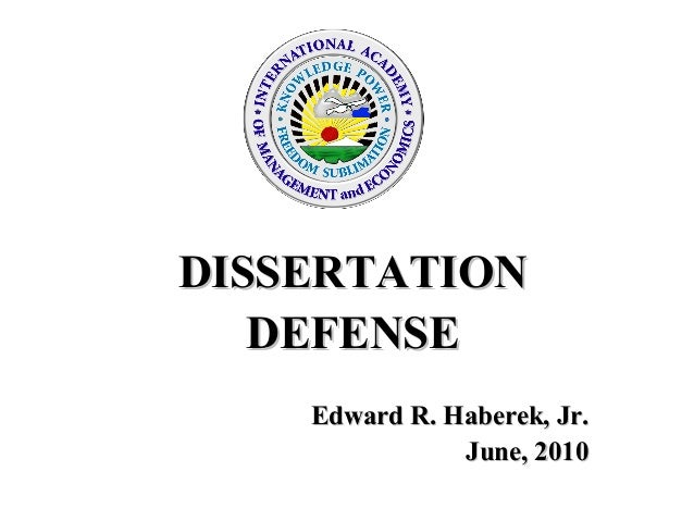 DISSERTATIONDISSERTATION DEFENSEDEFENSE Edward R. Haberek, Jr.Edward R. Haberek, Jr. June, 2010June, 2010