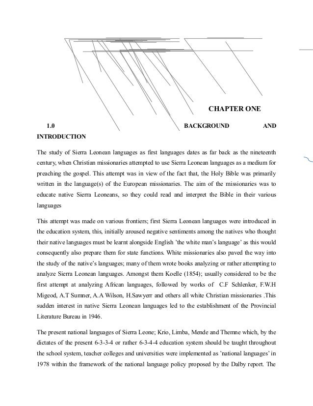 CHAPTER ONE 1.0  BACKGROUND  AND  INTRODUCTION The study of Sierra Leonean languages as first languages dates as far back ...