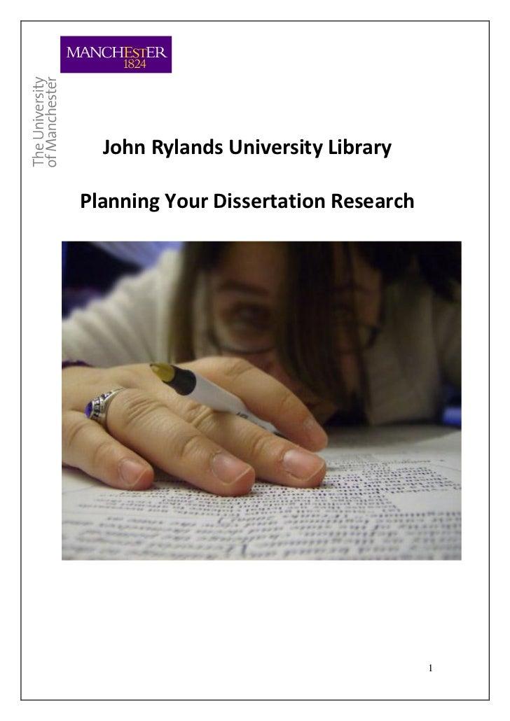 John Rylands University LibraryPlanning Your Dissertation Research                                      1