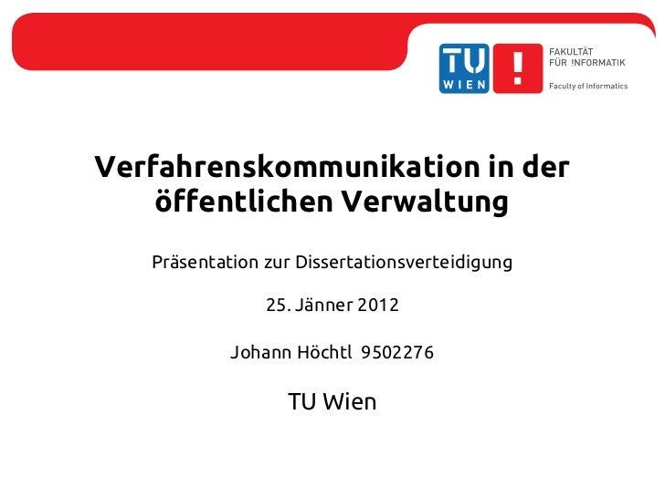 Verfahrenskommunikation in der    öffentlichen Verwaltung   Präsentation zur Dissertationsverteidigung                25. ...