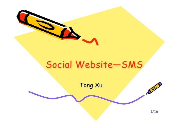 Social Website—SMS        Tong Xu                         1/16