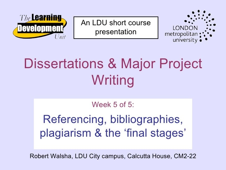 An LDU short course                    presentationDissertations & Major Project           Writing                    Week...