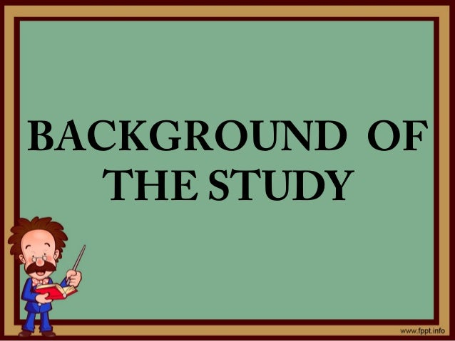 Dissertation background of the study
