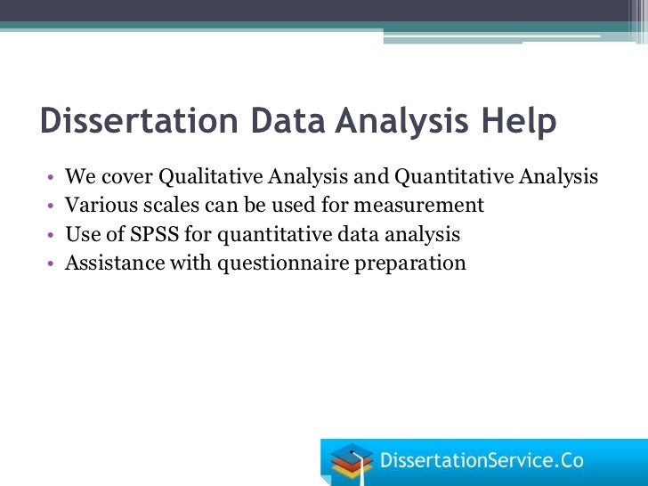 help with data analysis for dissertation At statistics consultation, dissertation data analysis help is rendered by phd statisticians , who are trained in a number of software and have been helping phd candidates for over 5 years now we have a reputation for accepting and satisfactorily completing even the most complex dissertation data analysis task.