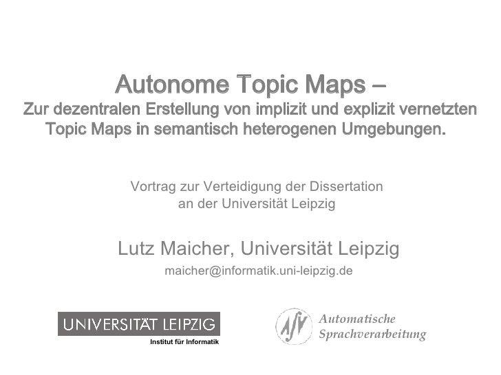 Autonome Topic Maps – Zur dezentralen Erstellung von implizit und explizit vernetzten Topic Maps in semantisch heterogenen...
