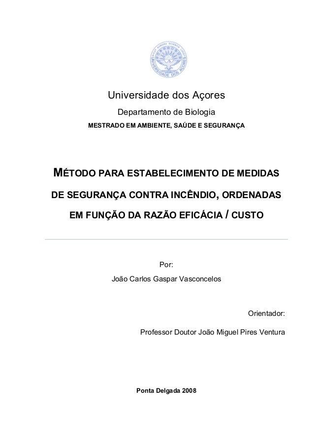 Universidade dos Açores Departamento de Biologia MESTRADO EM AMBIENTE, SAÚDE E SEGURANÇA MÉTODO PARA ESTABELECIMENTO DE ME...