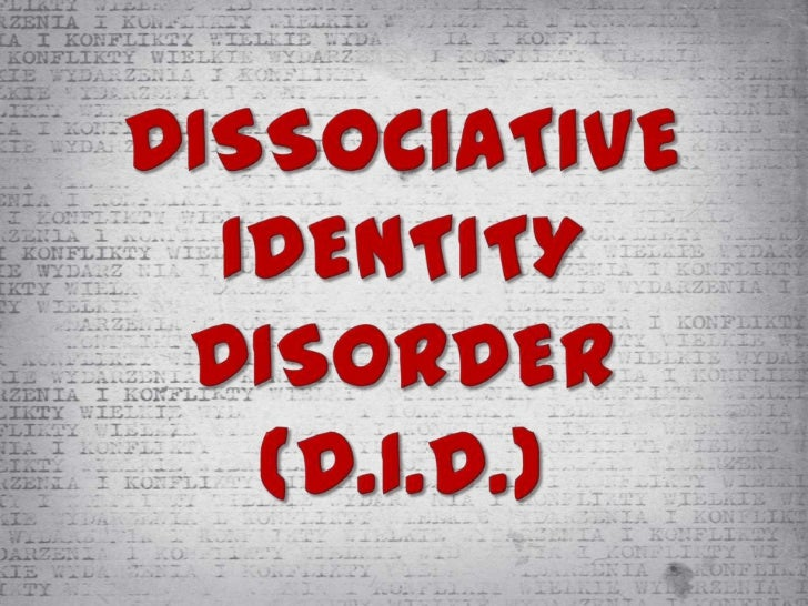 Dissociative Identity Disorder(DID), previously referred to as multiplepersonality disorder (MPD), is a dissociativedisord...