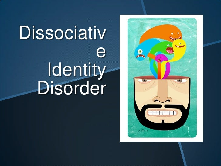 DissociativeIdentityDisorder<br />