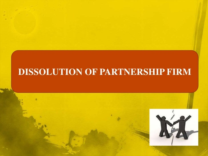 DISSOLUTION OF PARTNERSHIP FIRM<br />