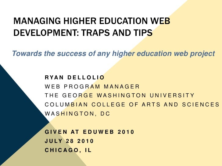 Managing Higher education web development: traps and tips<br />Towards the success of any higher education web project<br ...