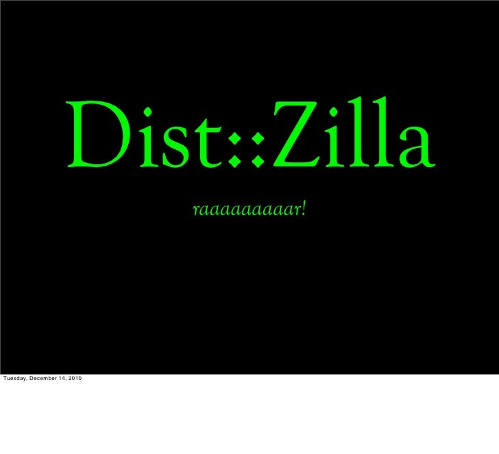 Dist::Zilla - Maximum Overkill for CPAN Distributions