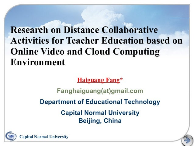Research on Distance Collaborative Activities for Teacher Education based on Online Video and Cloud Computing Environment ...