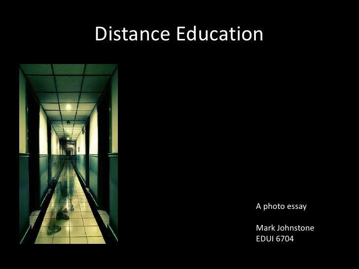Distance Education<br />A photo essay<br />Mark Johnstone<br />EDUI 6704<br />