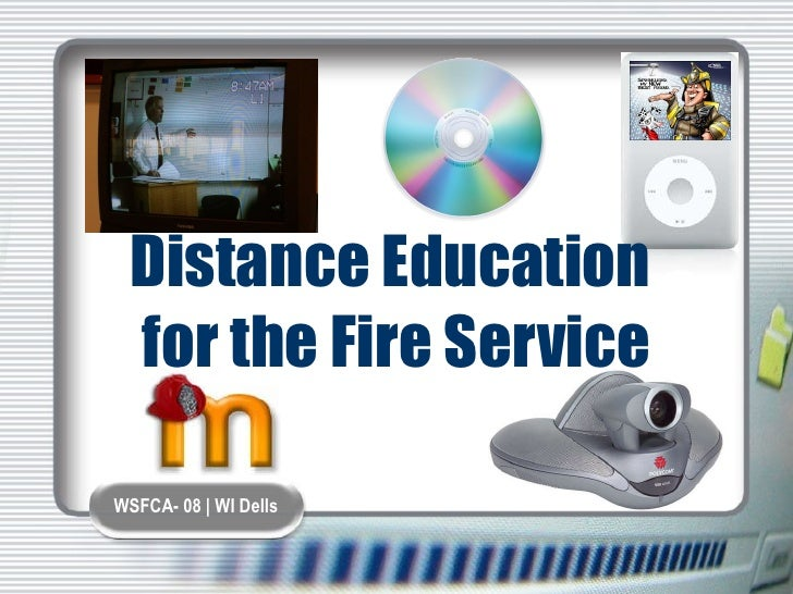 Distance Education  for the Fire Service