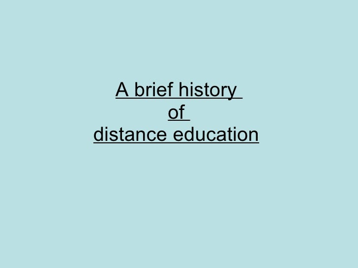 A brief history  of  distance education