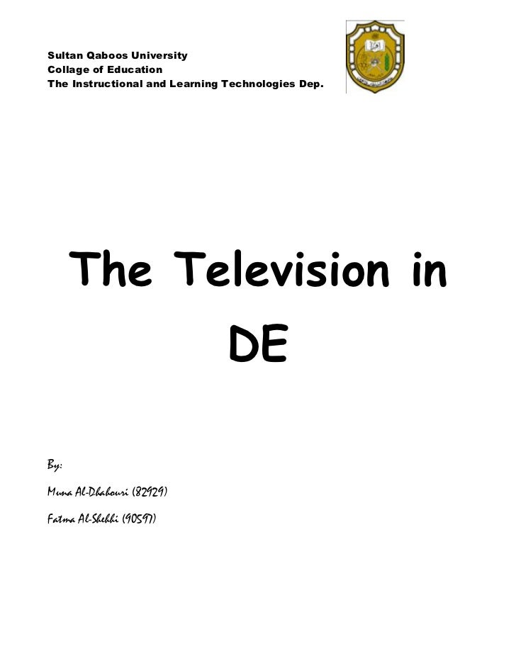 Sultan Qaboos UniversityCollage of EducationThe Instructional and Learning Technologies Dep.      The Television in       ...