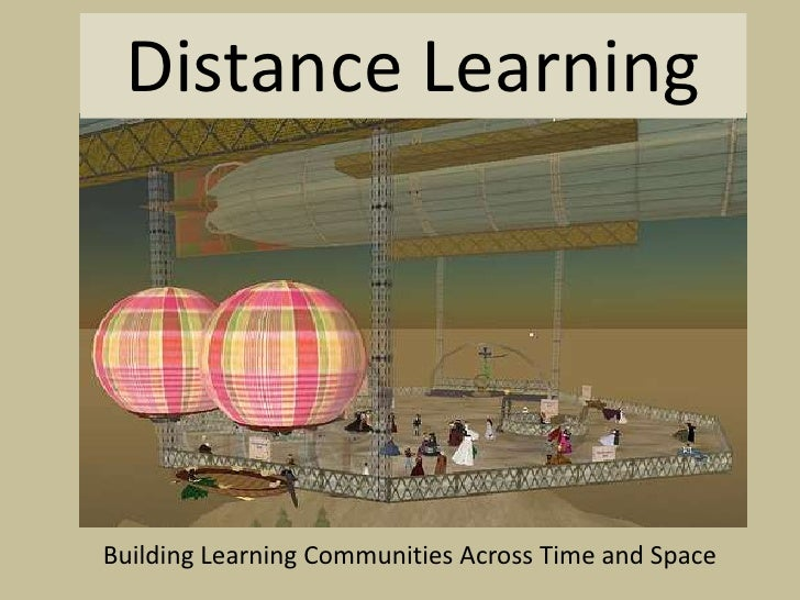 Distance Learing: building learning communites across time and space