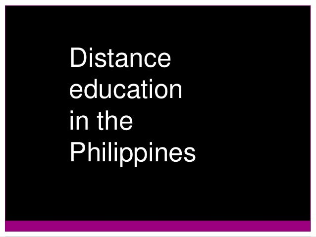 distance learning in the philippines Distance education is a field of alternative education that aims to provide an  access to learning for individuals who do not have the capacity to be physically.