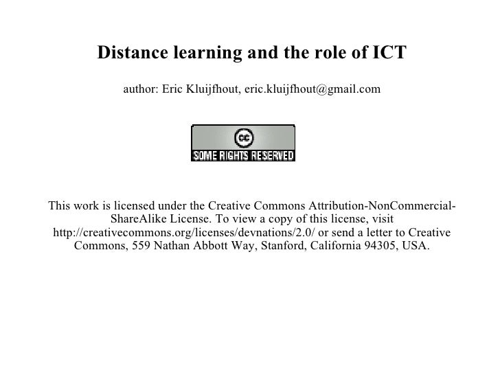 Distance learning and the role of ICT author: Eric Kluijfhout, eric.kluijfhout@gmail.com  This work is licensed under the...