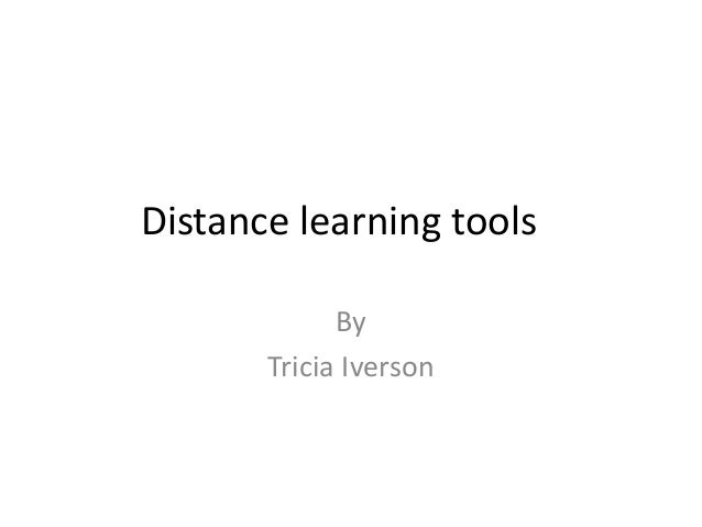 Distance learning toolsByTricia Iverson