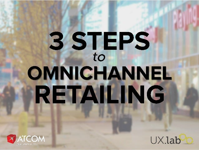 3 Steps to Omni-channel Retailing