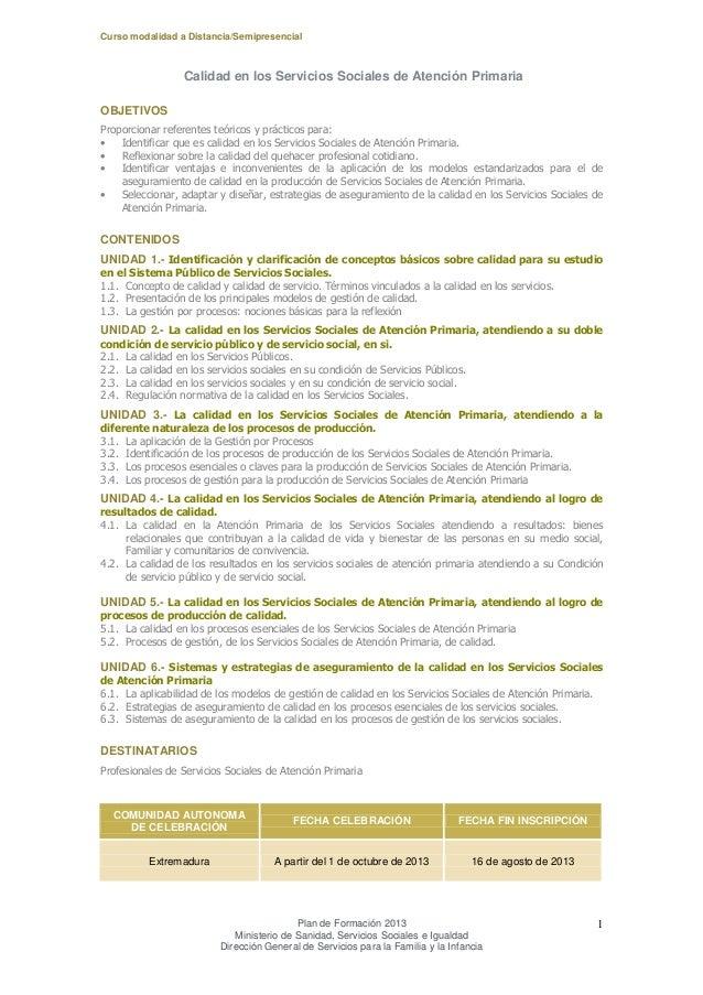 Curso modalidad a Distancia/Semipresencial  Calidad en los Servicios Sociales de Atención Primaria OBJETIVOS Proporcionar ...