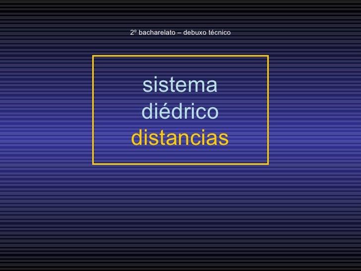 sistema diédrico distancias 2º bacharelato – debuxo técnico