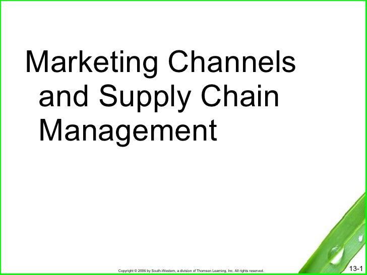 <ul><li>Marketing Channels and Supply Chain Management </li></ul>