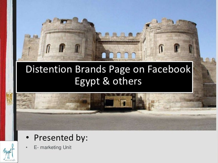 Distention Brands Page on FacebookEgypt & others<br /><ul><li>Presented by:
