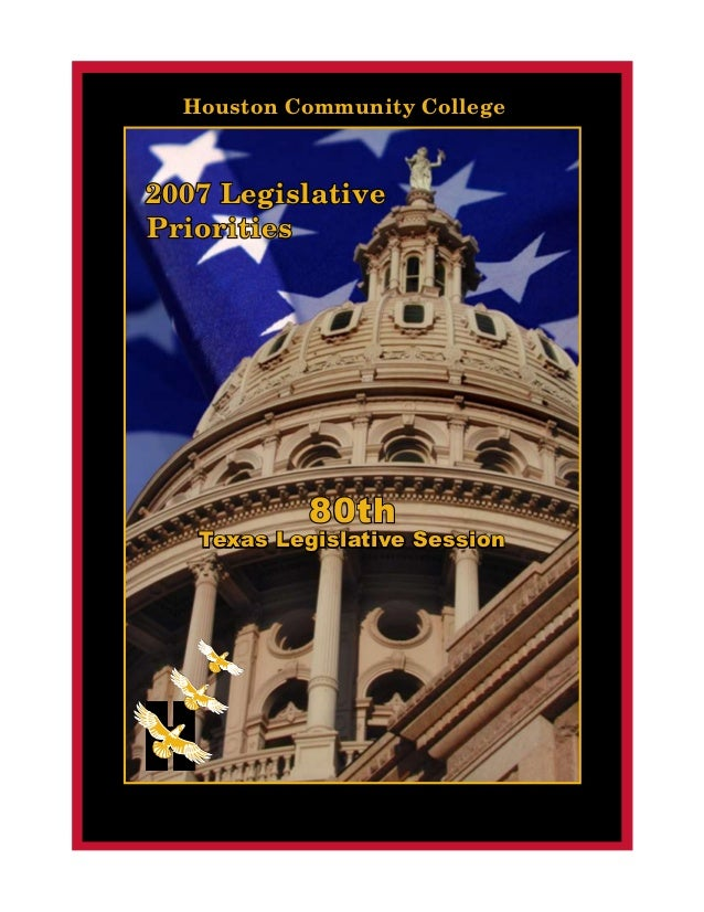 Houston Community College  2007 Legislative Priorities  80th  Texas Legislative Session